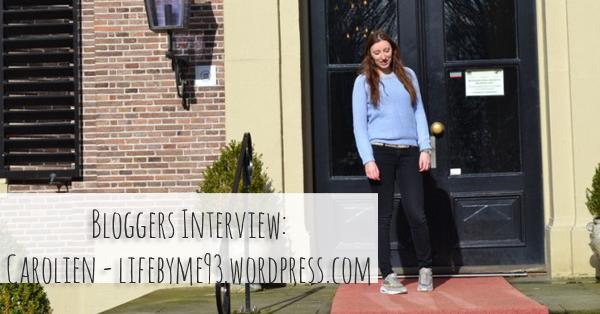 Bloggers InterviewCarolien - lifebyme93.wordpress