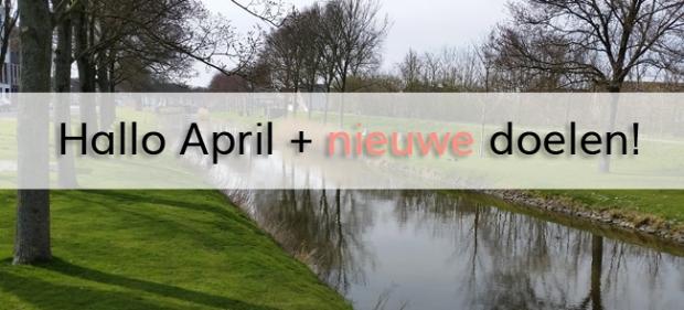 Hallo April + nieuwe doelen!