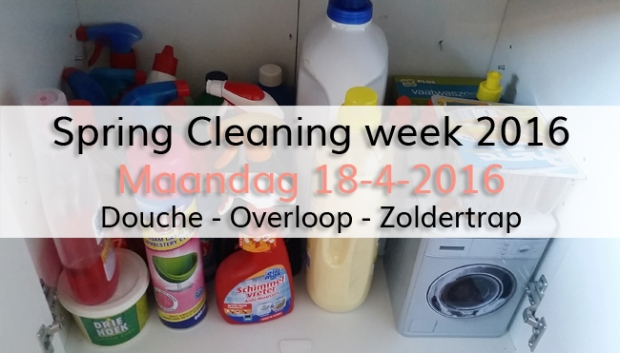 Spring Cleaning week 2016 (dag 1) maandag